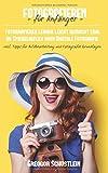 Fotografieren für Anfänger: Fotografieren lernen leicht gemacht egal ob Spiegelreflex oder Digitale Fotografie inkl. Tipps für Bildbearbeitung und Fotografie Grundlagen