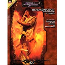 Hyperconscious: Explorations in Psionics : A Psionics Adventure-Sourcebook for 7th Level Characters