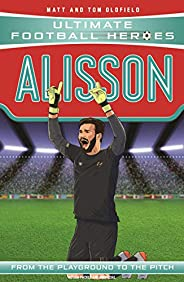 Alisson (Ultimate Football Heroes - the No. 1 football series): Collect them all!