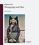 Photography and Tibet (Exposures)