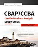 CBAP / CCBA Certified Business Analysis Study Guide, 2nd Edition