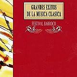 Grandes Exitos de la Musica Clasica: Festival Barroco