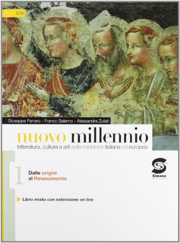Nuovo millennio. Con Antologia della Divina Commedia. Con espansione online. Per le Scuole superiori: 1