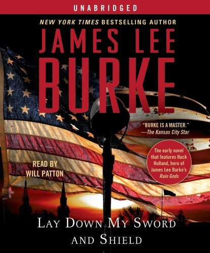 Lay Down My Sword and Shield by James Lee Burke (2010-02-16)