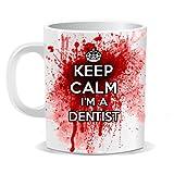 """Ellisgraphix, Kaffee-/Teetasse mit Aufschrift """"Keep Calm I 'm a Dentist"""", 100% spülmaschinensicher"""