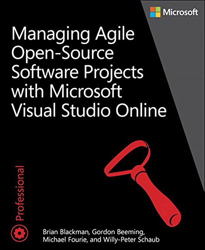 Managing Agile Open-Source Software Projects with Visual Studio Online (Developer Reference) (English Edition)