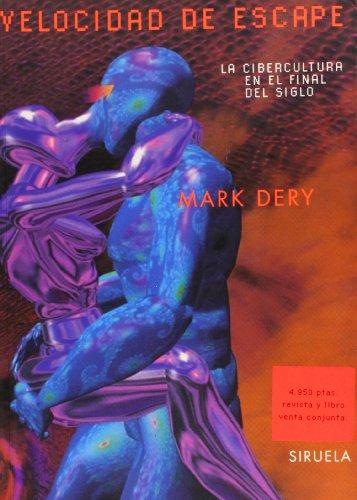 Velocidad de escape: La cibercultura en el final del siglo (Catálogos y Ediciones Especiales) por Mark Dery
