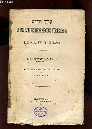 ARAMAISCH-NEUHEBRAISCHES WORTERBUCH ZU TARGUM, TALMUD UND MIDRASH