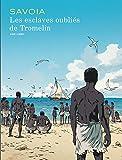 [Les ]esclaves oublies de Tromelin