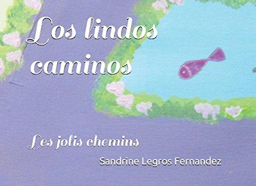 Los lindos caminos: Les jolis chemins par Sandrine Legros Fernandez