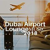 Dubai Airport Lounge Music