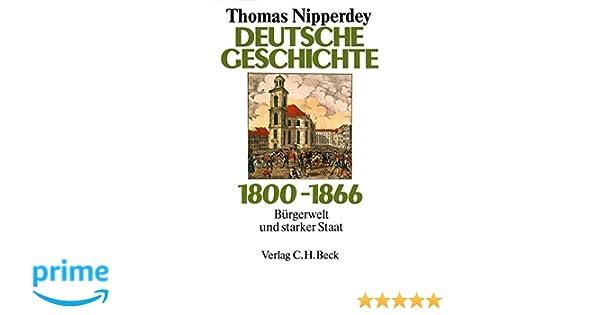 Deutsche Geschichte 1800 1866 Bürgerwelt Und Starker Staat Amazon
