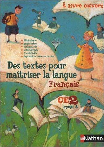 Des textes pour maîtriser la langue français CE2 cycle 3 de Christian Demongin,Eric Battut,Daniel Bensimhon ( 3 juillet 2007 )