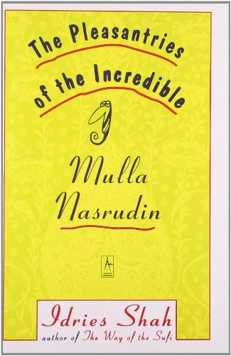 The Pleasantries of the Incredible Mullah Nasrudin (Compass)