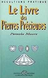 LE LIVRE DES PIERRES PRECIEUSES. Utilisation du pouvoir magique des Métaux et des Pierres