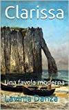 Scarica Libro Clarissa Una favola moderna (PDF,EPUB,MOBI) Online Italiano Gratis