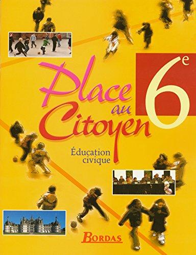 Place au citoyen 6e • Cahier d'activités