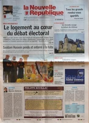 NOUVELLE REPUBLIQUE (LA) N? 18899 du 02-01-2007 CALENDRIER 2007 - TOUS LES GRANDS RENDEZ-VOUS SPORTIFS - JOURNAL DES SPORTS - V+?UX PRESIDENTIELS - LE LOGEMENT AU C+?UR DU DEBAT ELECTORAL - SADDAM HUSSEIN PERDU ET ENTERRE A LA HATE - EDITORIAL PAR HERVE CANNET - MACHINE ELECTORALE - LA CELLE-GUENAND - UN INCENDIE RAVAGE LA TOITURE DU CHATEAU - INDRE-ET-LOIRE - CALENDRIER COQUIN LES ETUDIANTS EN MEDECINE S'EFFEUILLENT - TOURS - SAINT-SYLVESTRE PAS DE REVEILLON AUX URGENCES - CANDIDE V+?UX A VO...