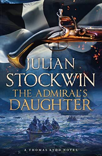 The Admiral's Daughter: Thomas Kydd 8 (English Edition) (British Invasion-gold)