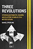 #3: Three Revolutions: Steering Automated, Shared, and Electric Vehicles to a Better Future