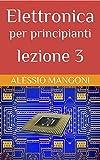 Elettronica Best Deals - Elettronica per principianti lezione 3