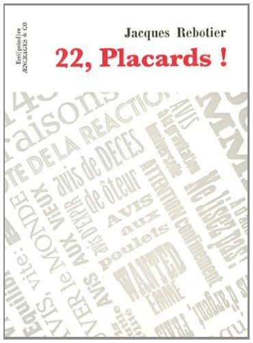 22, placards ! / Jacques Rebotier | Rebotier, Jacques (1947-....). Auteur