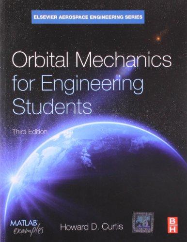 Orbital Mechanics For Engineering Students, 3Rd Edition