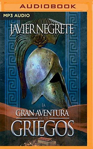 Descargar Libro La Gran Aventura de Los Griegos de Javier Negrete