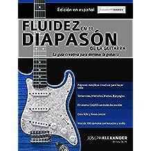 Fluidez en el diapasón de la guitarra: Edición en español
