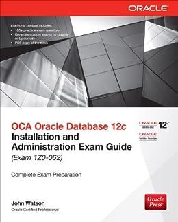 OCA Oracle Database 12c Installation and Administration Exam Guide (Exam 1Z0-062) par [Watson, John]