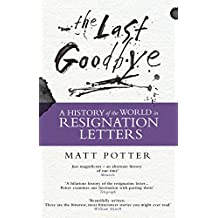 F**k You And Goodbye: The History of the World in Resignation Letters