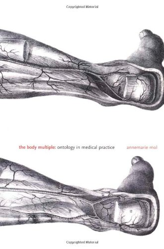 The Body Multiple: Ontology in Medical Practice di Annemarie Mol