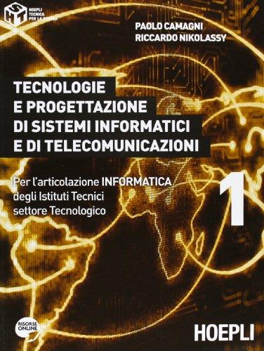 Tecnologie e progettazione di sistemi informatici e di telecomunicazioni. Per l'articolazione informatica degli Istituti tecnici settore tecnologico: 1