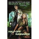 Half-Off Ragnarok (InCryptid) by McGuire, Seanan (2014) Mass Market Paperback