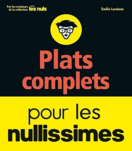Plats complets pour les nullissimes (French Edition)