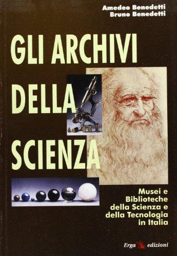 Gli archivi della scienza por Amedeo Benedetti