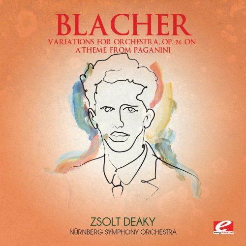 Blacher: Variations for Orchestra, Op. 26 on a Theme from Paganini (Digitally Remastered)