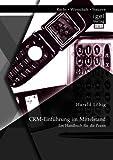 Crm-Einführung im Mittelstand: Ein Handbuch für die Praxis von Harald Löbig (28. März 2014) Taschenbuch