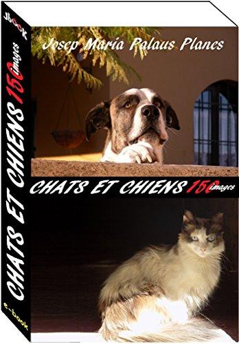 Couverture du livre chats et chiens (150 images)