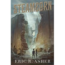 Steamborn: The Complete Trilogy Box Set (Steamborn Series) by Eric R Asher (2016-04-24)