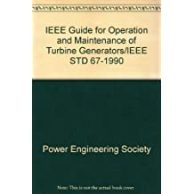 IEEE Guide for Operation and Maintenance of Turbine Generators/IEEE Std 67-1990