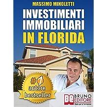 INVESTIMENTI IMMOBILIARI IN FLORIDA. Come Comprare Case In Florida e Investire In Immobili Generando Rendite Passive Direttamente Dall'Italia