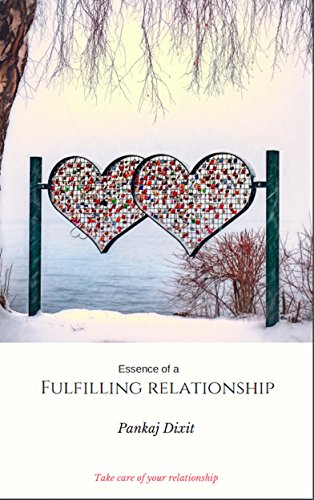 Essence of a fulfilling relationship: Take care of your relationship (English Edition)