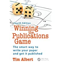 Winning the Publications Game: The smart way to write your paper and get it published, Fourth Edition
