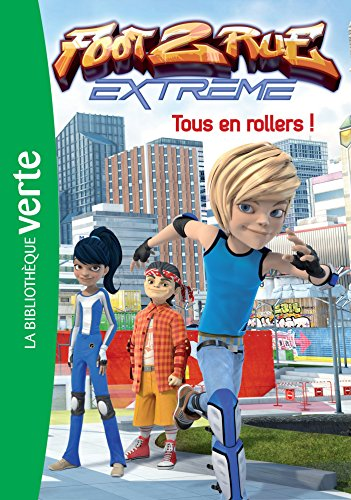 Foot 2 Rue Extrême 05 - Tous en rollers !