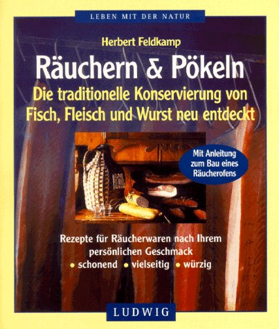 Räuchern und Pökeln. DIe traditionelle Konservierung von Fisch und Fleisch neu entdeckt (Livre en allemand)