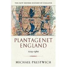 [( Plantagenet England: 1225-1360 )] [by: Michael Prestwich] [Nov-2007]