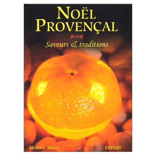 Noël provençal. Saveurs & traditions