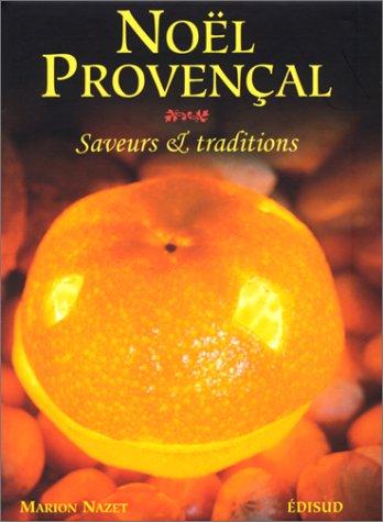 Nol provenal. Saveurs & traditions