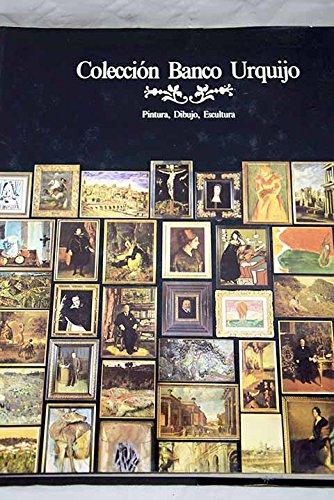 Catálogo de obras de arte del Banco Urquijo. Pintura, dibujo, escultura